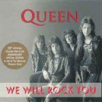 WE WILL ROCK YOU Queen