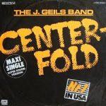 CENTERFOLD J Geils Band