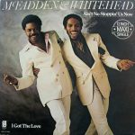 AIN'T NO STOPPIN' US NOW McFadden & Whitehead