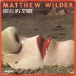 BREAK MY STRIDE Matthew Wilder