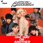 ONE WAY OR ANOTHER Blondie