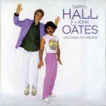 YOU MAKE MY DREAMS Daryl Hall & John Oates