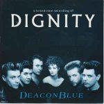 DIGNITY Deacon Blue