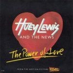 THE POWER OF LOVE Huey Lewis & The News
