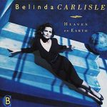 HEAVEN IS A PLACE ON EARTH Belinda Carlisle