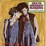 COME ON EILEEN Dexys Midnight Runners