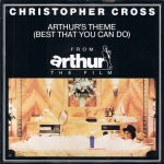 ARTHUR'S THEME (THE BEST THAT YOU CAN DO) Christopher Cross