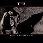 WITH OR WITHOUT YOU U2