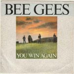YOU WIN AGAIN Bee Gees