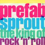 THE KING OF ROCK N' ROLL Prefab Sprout