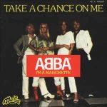 TAKE A CHANCE ON ME ABBA