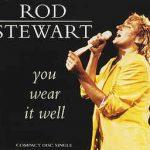 YOU WEAR IT WELL Rod Stewart
