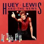 IF THIS IS IT Huey Lewis & The News