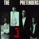 DON'T GET ME WRONG Pretenders