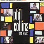 TWO HEARTS Phil Collins