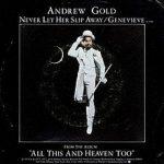 NEVER LET HER SLIP AWAY Andrew Gold