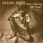AIN'T NO MOUNTAIN HIGH ENOUGH Diana Ross