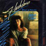 FLASHDANCE (WHAT A FEELING) Irene Cara