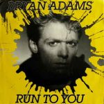 RUN TO YOU Bryan Adams