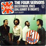 DECEMBER 1963 (OH WHAT A NIGHT) Frankie Valli & The Four Seasons