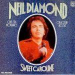 SWEET CAROLINE Neil Diamond
