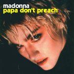 PAPA DON'T PREACH Madonna