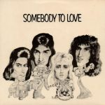 SOMEBODY TO LOVE Queen