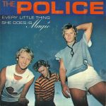 EVERY LITTLE THING SHE DOES IS MAGIC Police
