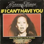 IF I CAN'T HAVE YOU Yvonne Elliman