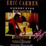 HUNGRY EYES Eric Carmen