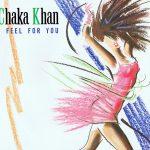 I FEEL FOR YOU Chaka Khan