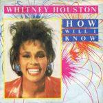 HOW WILL I KNOW Whitney Houston