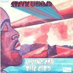 LIVING FOR THE CITY Stevie Wonder