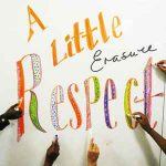 A LITTLE RESPECT Erasure