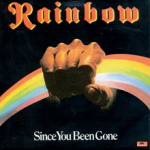 SINCE YOU'VE BEEN GONE Rainbow