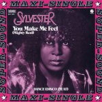 YOU MAKE ME FEEL (MIGHTY REAL) Sylvester