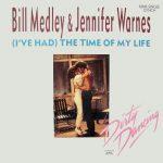 (I'VE HAD) THE TIME OF MY LIFE Bill Medley & Jennifer Warnes