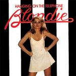 HANGING ON THE TELEPHONE Blondie