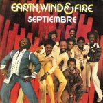 SEPTEMBER Earth Wind & Fire