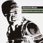 JUST CAN'T GET ENOUGH Depeche Mode
