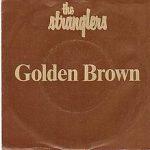 GOLDEN BROWN The Stranglers