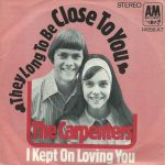 THEY LONG TO BE CLOSE TO YOU The Carpenters