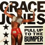 PULL UP TO THE BUMPER Grace Jones