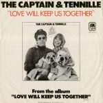 LOVE WILL KEEP US TOGETHER   The Captain & Tenille