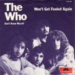 WON'T GET FOOLED AGAIN The Who
