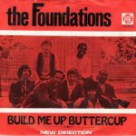 BUILD ME UP BUTTERCUP The Foundations