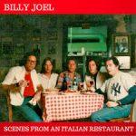 SCENES FROM AN ITALIAN RESTAURANT Billy Joel