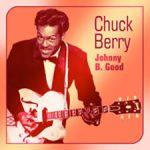 JOHNNY B GOOD Chuck Berry