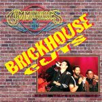 BRICKHOUSE The Commodores