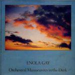 ENOLA GAY Orchestra Manoeuvres In The Dark